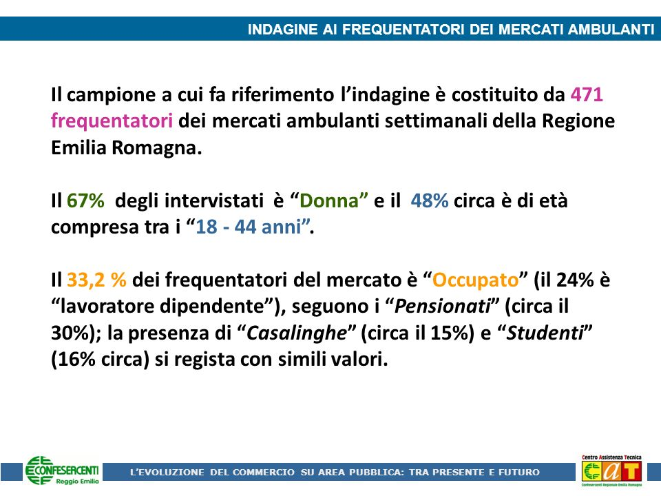 INDAGINE AGLI OPERATORI: MERCATI REGGIO EMILIA LEVOLUZIONE DEL COMMERCIO SU AREA PUBBLICA: TRA PRESENTE E FUTURO