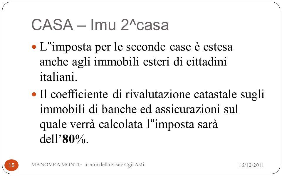 CASA – Imu 2^casa L imposta per le seconde case è estesa anche agli immobili esteri di cittadini italiani. Il coefficiente di rivalutazione catastale