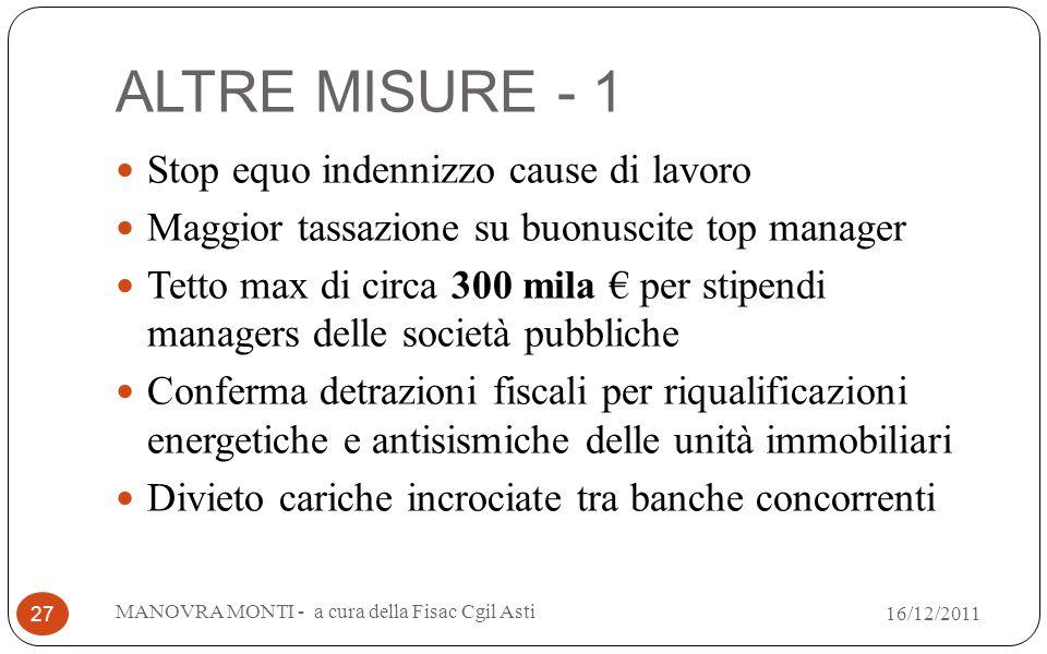 ALTRE MISURE - 1 Stop equo indennizzo cause di lavoro Maggior tassazione su buonuscite top manager Tetto max di circa 300 mila per stipendi managers d