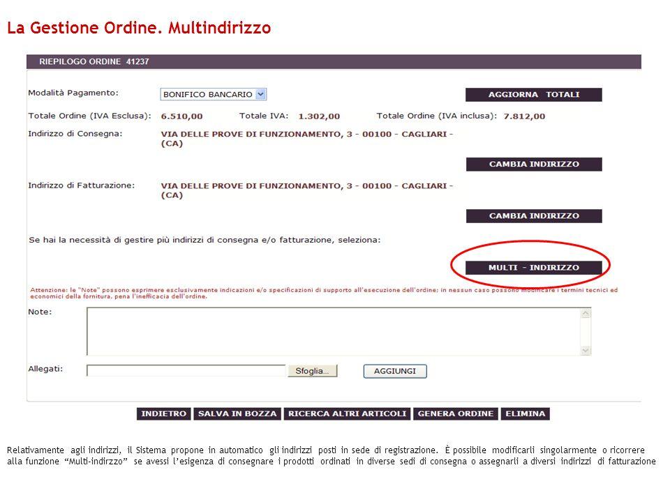 Relativamente agli indirizzi, il Sistema propone in automatico gli indirizzi posti in sede di registrazione. È possibile modificarli singolarmente o r