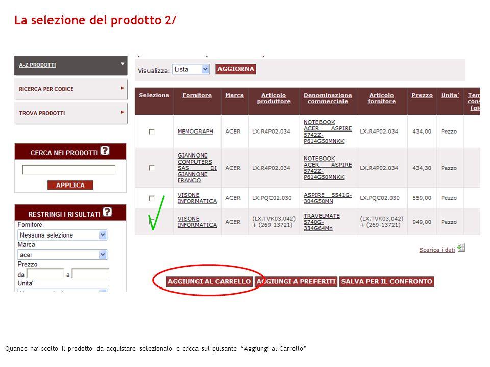 Quando hai scelto il prodotto da acquistare selezionalo e clicca sul pulsante Aggiungi al Carrello La selezione del prodotto 2/