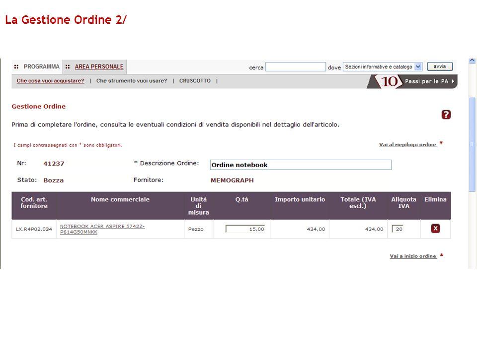 Nella seconda sezione della schermata relativa alla Gestione Ordine, trovi una parte dedicata al Riepilogo dellOrdine, in cui devi definire la modalità di pagamento, visualizzare il totale complessivo dellOdA, verificare/aggiornare gli indirizzi di consegna e di fatturazione Indica la modalità di pagamento a scelta tra quelle nella lista Aggiorna i totali La Gestione Ordine 3/