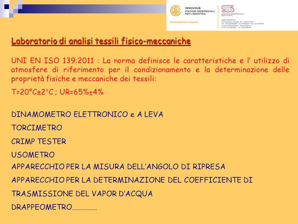 Laboratorio di analisi tessili fisico-meccaniche UNI EN ISO 139:2011 : La norma definisce le caratteristiche e l utilizzo di atmosfere di riferimento