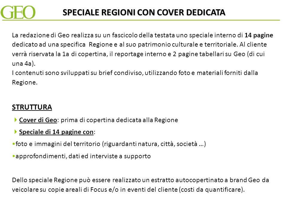 Speciale Regioni di 14 pagine con cover dedicata Speciale Regioni di 8 pagine Speciale Regioni di 5 pagine Doppia pagina redazionale I viaggi scelti da Geo INIZIATIVE SPECIALI 2013