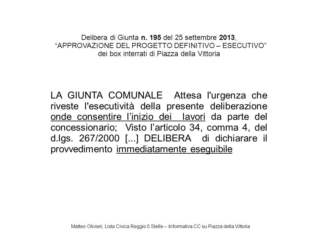 Matteo Olivieri, Lista Civica Reggio 5 Stelle – Informativa CC su Piazza della Vittoria Delibera di Giunta n. 195 del 25 settembre 2013, APPROVAZIONE