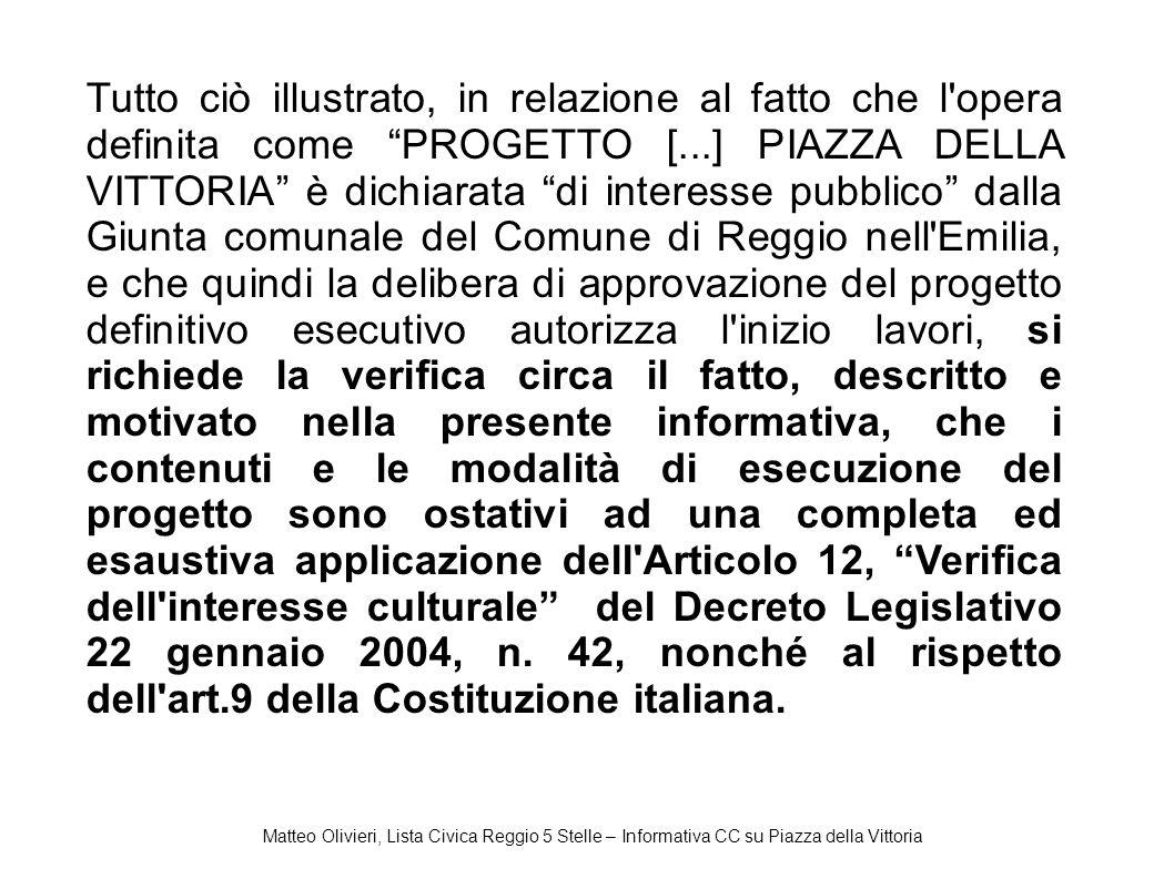 Matteo Olivieri, Lista Civica Reggio 5 Stelle – Informativa CC su Piazza della Vittoria Tutto ciò illustrato, in relazione al fatto che l'opera defini