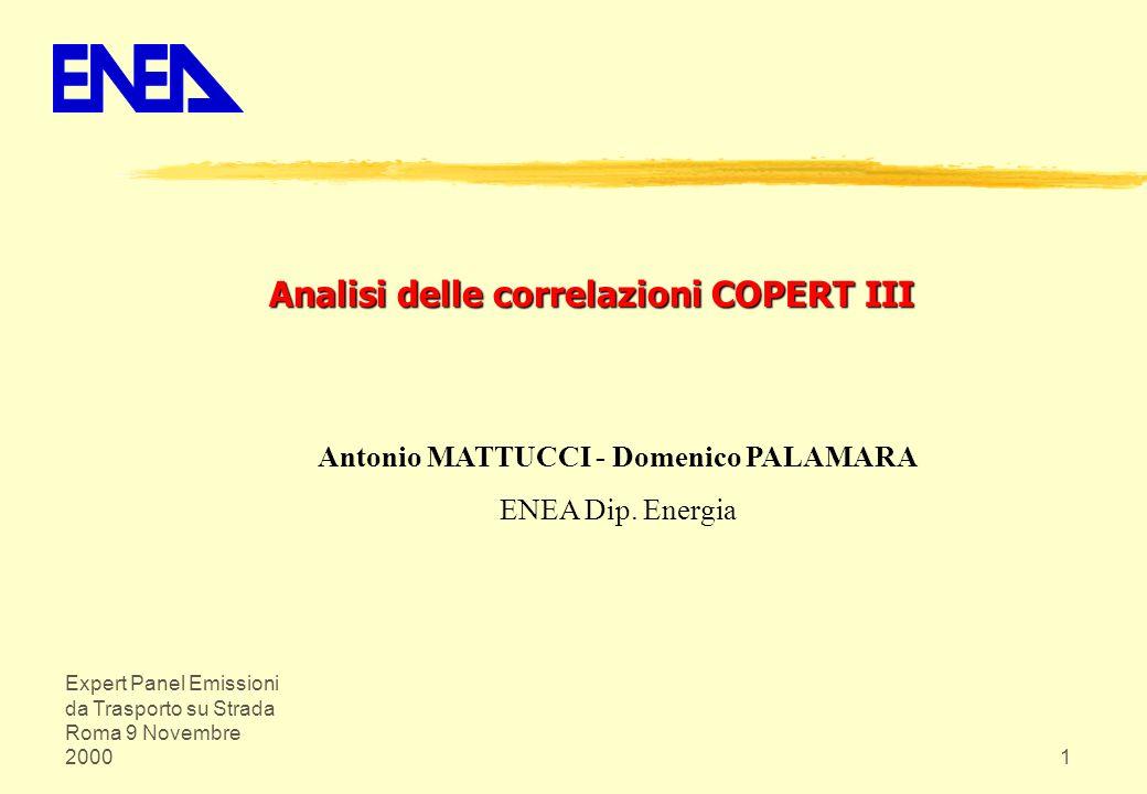 Expert Panel Emissioni da Trasporto su Strada Roma 9 Novembre 20001 Antonio MATTUCCI - Domenico PALAMARA ENEA Dip. Energia Analisi delle correlazioni