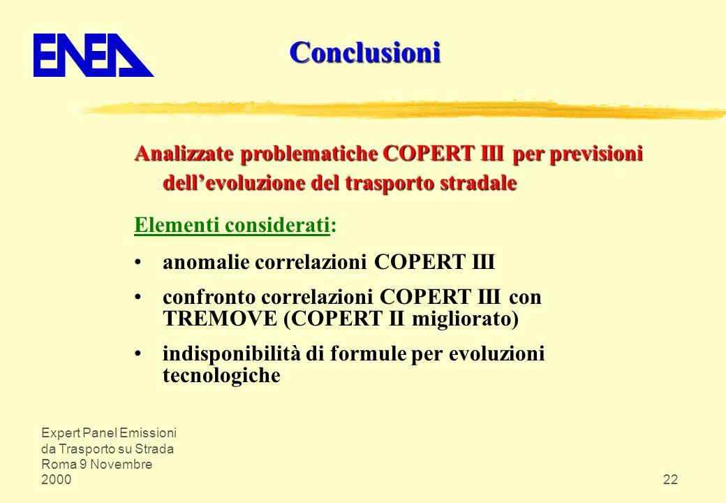 Expert Panel Emissioni da Trasporto su Strada Roma 9 Novembre 200022 Analizzate problematiche COPERT III per previsioni dellevoluzione del trasporto s
