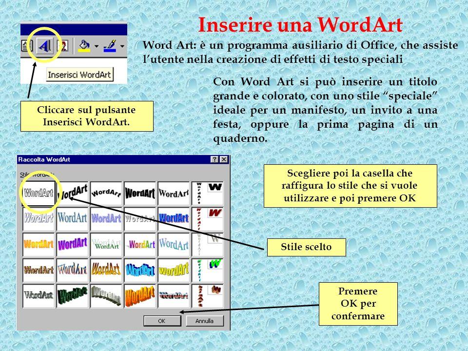 Con Word Art si può inserire un titolo grande e colorato, con uno stile speciale ideale per un manifesto, un invito a una festa, oppure la prima pagin