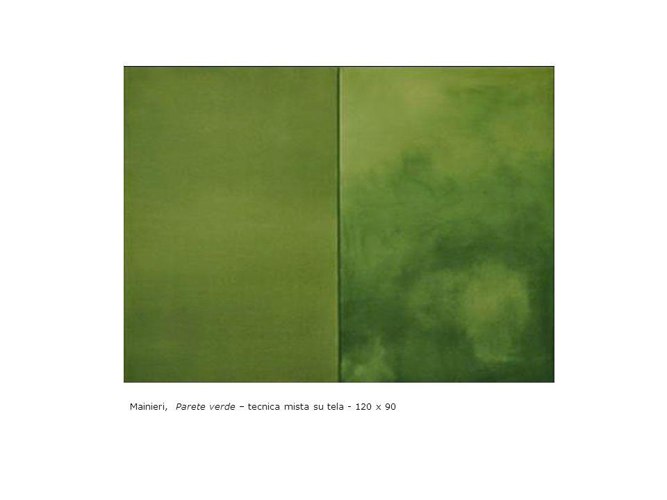 Mainieri, Parete verde – tecnica mista su tela - 120 x 90