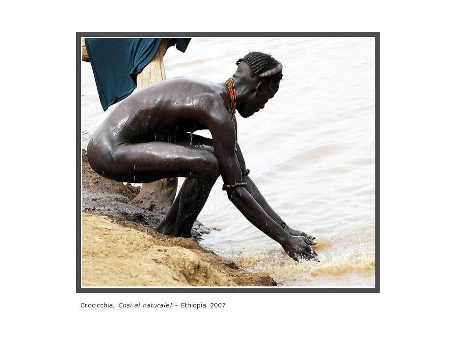 Crocicchia, Così al naturale! – Ethiopia 2007