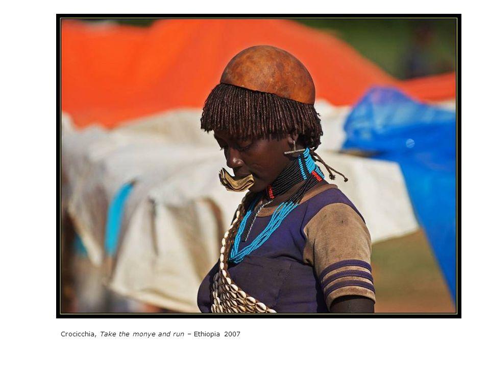Crocicchia, Take the monye and run – Ethiopia 2007