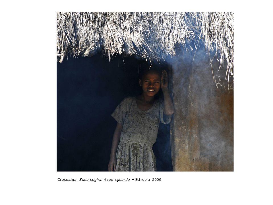 Crocicchia, Sulla soglia, il tuo sguardo – Ethiopia 2006