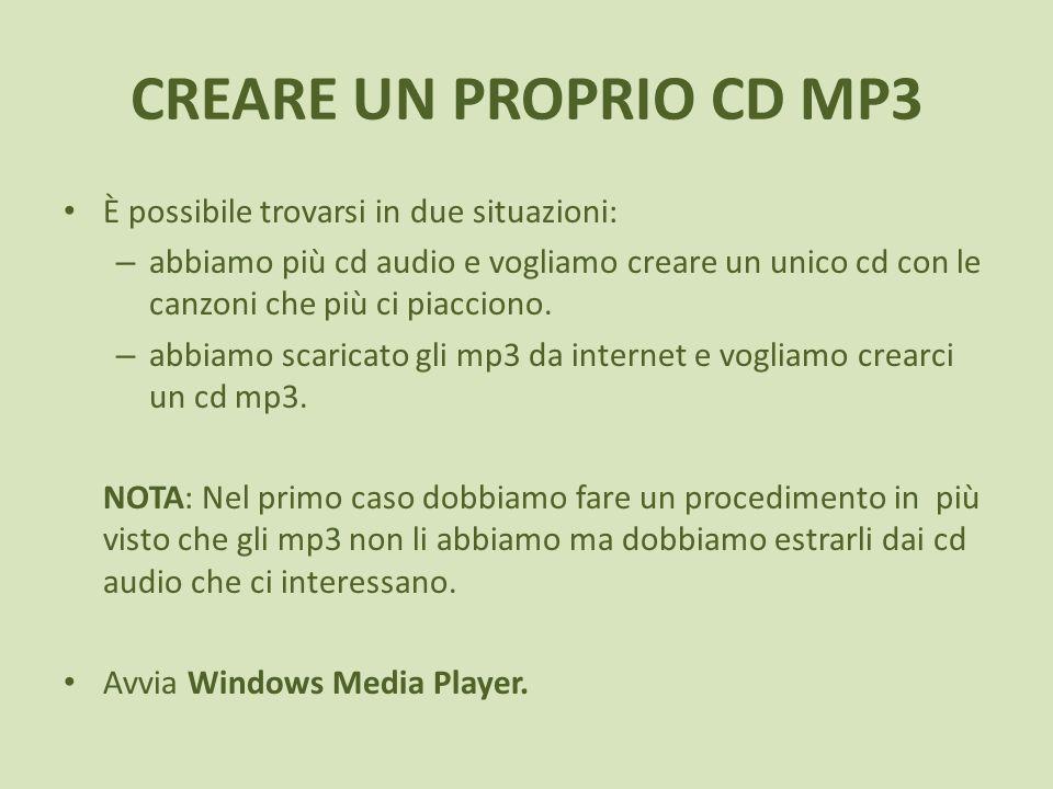 CREARE UN PROPRIO CD MP3 Per prima cosa impostiamo il formato e la qualità audio mp3 nelle impostazioni di Windows Media Player.