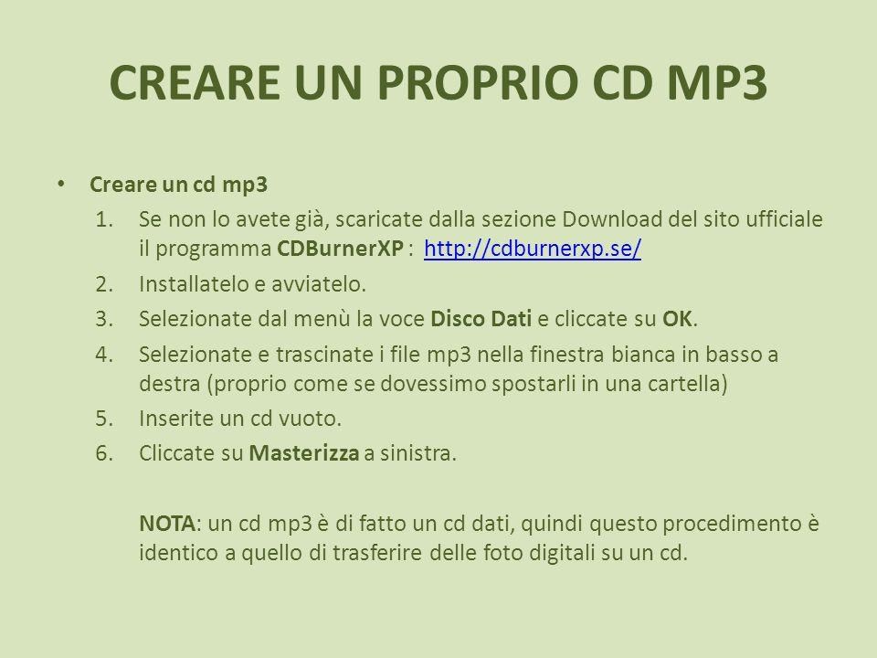 Creare un cd mp3 1.Se non lo avete già, scaricate dalla sezione Download del sito ufficiale il programma CDBurnerXP : http://cdburnerxp.se/http://cdbu