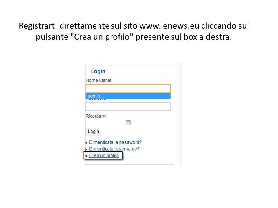 Registrarti direttamente sul sito www.lenews.eu cliccando sul pulsante Crea un profilo presente sul box a destra.