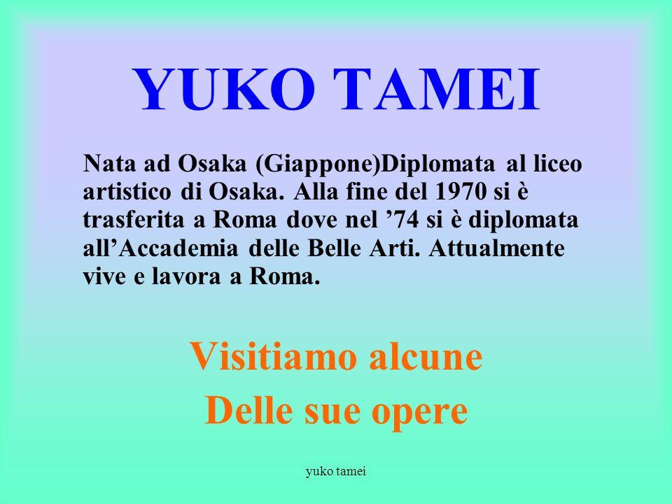 yuko tamei ATELIER della pittrice YUKO TAMEI Presentazione 1