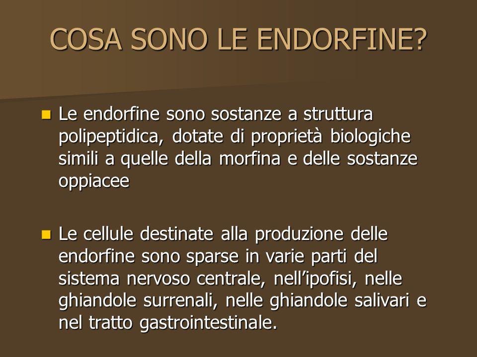 COSA SONO LE ENDORFINE? Le endorfine sono sostanze a struttura polipeptidica, dotate di proprietà biologiche simili a quelle della morfina e delle sos
