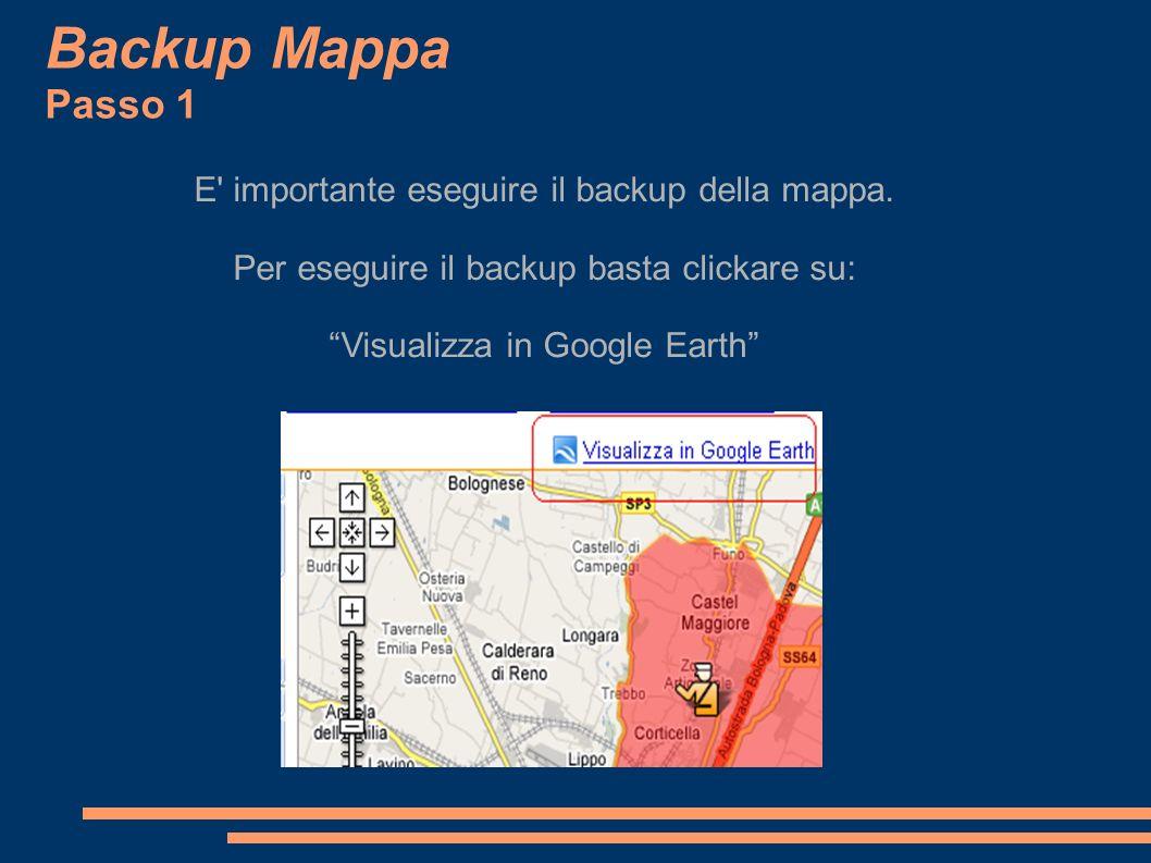 Backup Mappa Passo 1 E importante eseguire il backup della mappa.