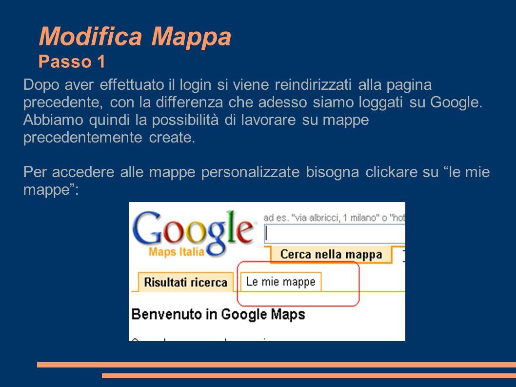 Modifica Mappa Passo 1 Dopo aver effettuato il login si viene reindirizzati alla pagina precedente, con la differenza che adesso siamo loggati su Google.