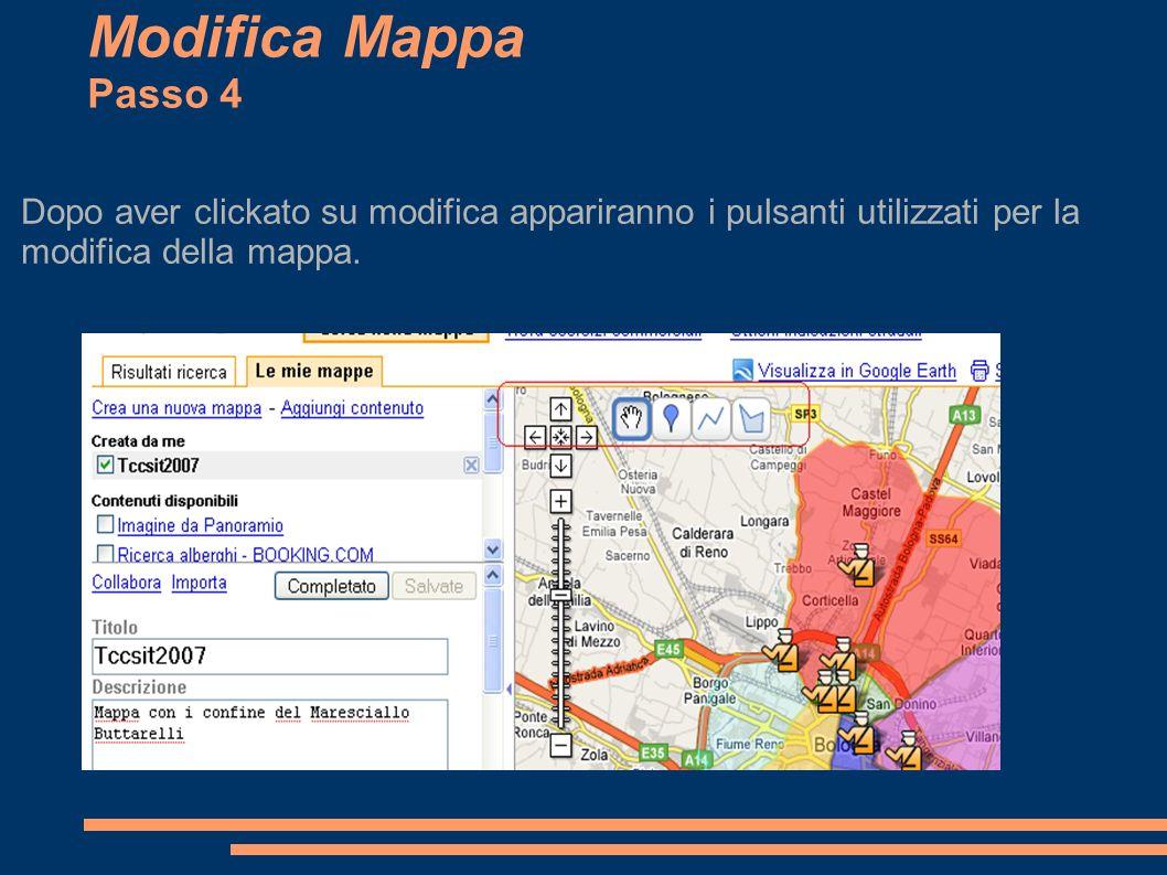 Modifica Mappa Passo 4 Dopo aver clickato su modifica appariranno i pulsanti utilizzati per la modifica della mappa.