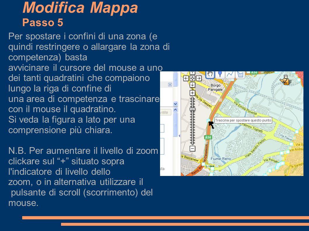 Salvataggio Mappa Passo 1 Dopo che sono state apportate le modifiche, clickare sul pulsante Salva