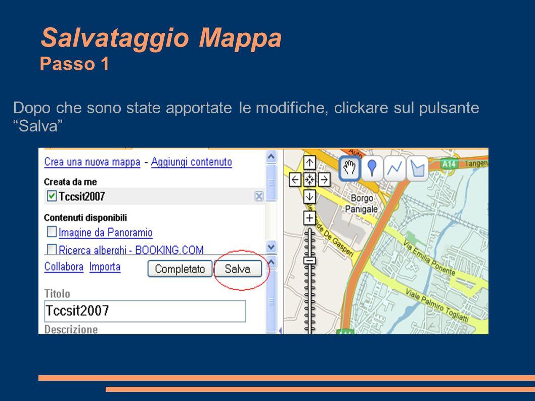 Salvataggio Mappa Passo 2 Una volta che si è terminato di apportare modifiche clickare su completato per portare a termine l operazione: