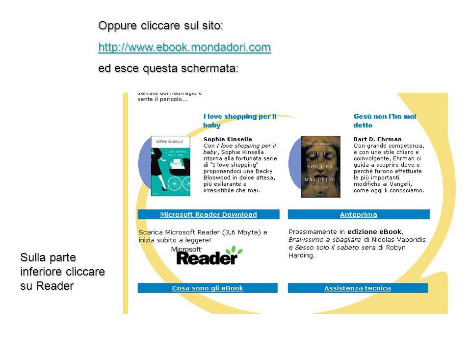 Oppure cliccare sul sito: http://www.ebook.mondadori.com ed esce questa schermata: Sulla parte inferiore cliccare su Reader