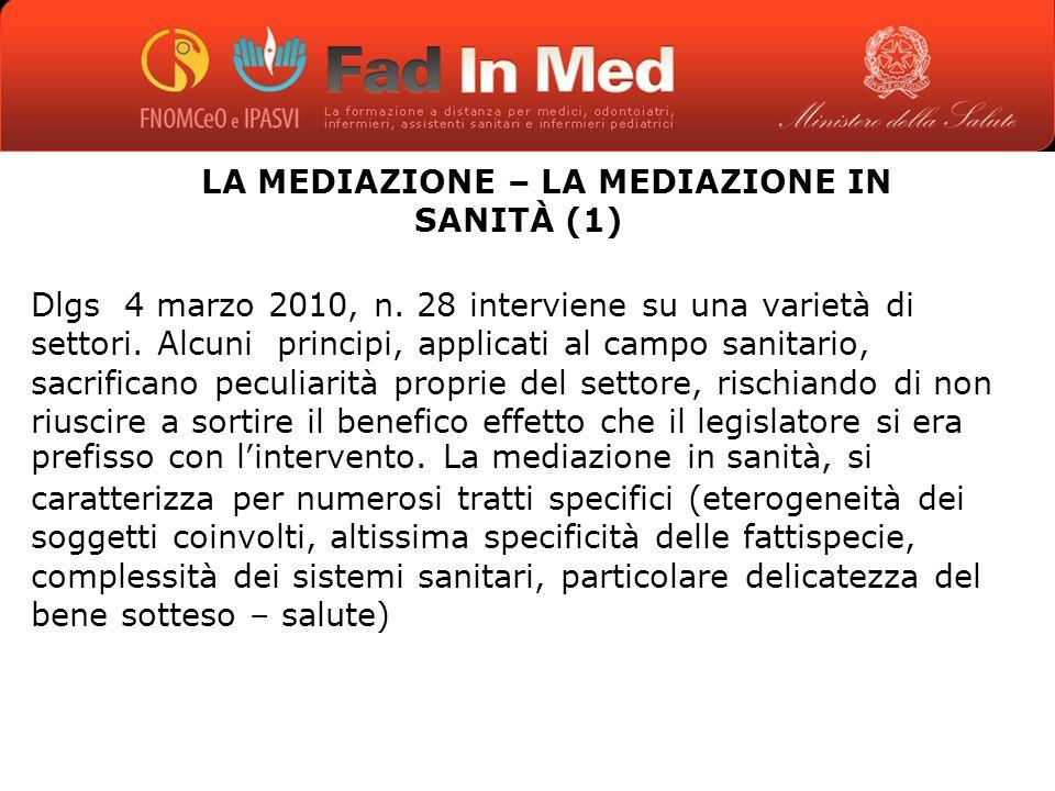 LA MEDIAZIONE – LA MEDIAZIONE IN SANITÀ (1) Dlgs 4 marzo 2010, n.