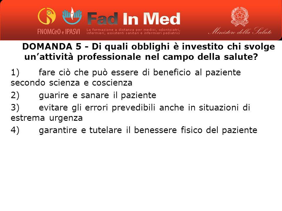 DOMANDA 5 - Di quali obblighi è investito chi svolge unattività professionale nel campo della salute.