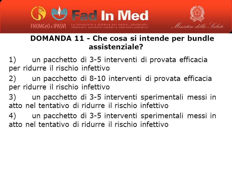 DOMANDA 11 - Che cosa si intende per bundle assistenziale.