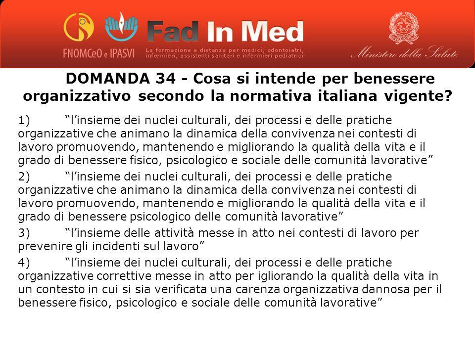 DOMANDA 34 - Cosa si intende per benessere organizzativo secondo la normativa italiana vigente.