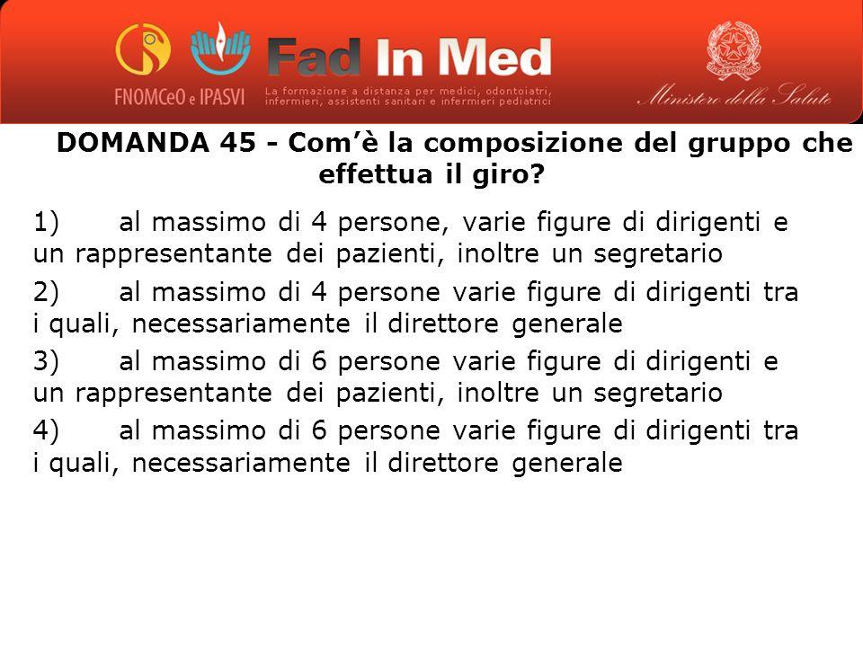 DOMANDA 45 - Comè la composizione del gruppo che effettua il giro.