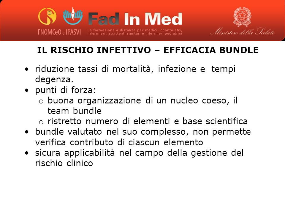 IL RISCHIO INFETTIVO – EFFICACIA BUNDLE riduzione tassi di mortalità, infezione e tempi degenza.