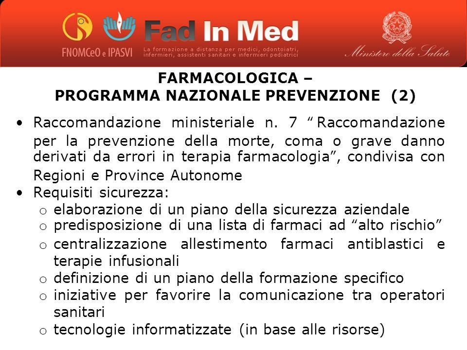 GLI EVENTI AVVERSI IN TERAPIA FARMACOLOGICA – PROGRAMMA NAZIONALE PREVENZIONE (2) Raccomandazione ministeriale n.