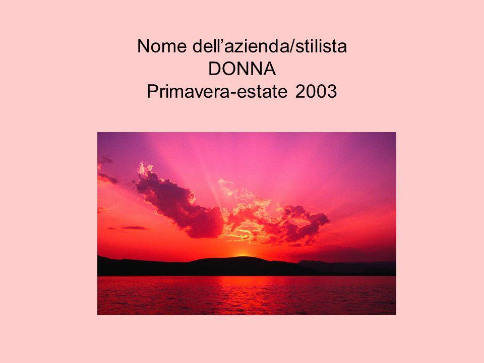 Nome dellazienda/stilista DONNA Primavera-estate 2003