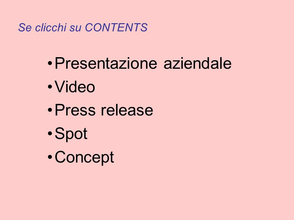 Se clicchi su CONTENTS Presentazione aziendale Video Press release Spot Concept