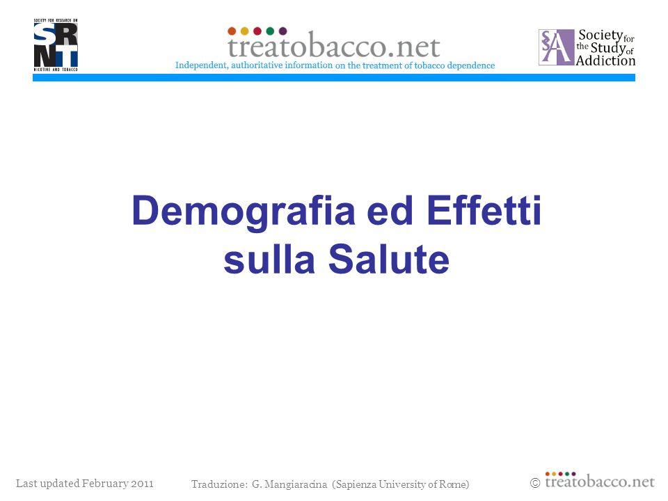 Last updated February 2011 Demografia ed Effetti sulla Salute Revised 05/06 Traduzione: G.