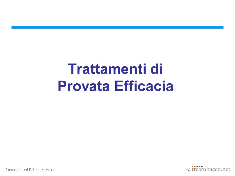 Last updated February 2011 Trattamenti di Provata Efficacia