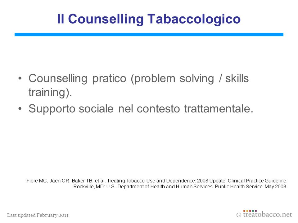 Last updated February 2011 Il Counselling Tabaccologico Counselling pratico (problem solving / skills training).