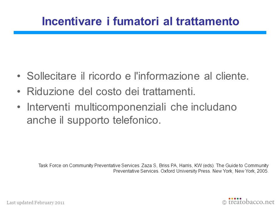 Last updated February 2011 Sollecitare il ricordo e l informazione al cliente.