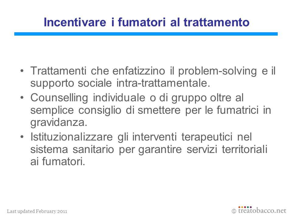 Last updated February 2011 Trattamenti che enfatizzino il problem-solving e il supporto sociale intra-trattamentale. Counselling individuale o di grup