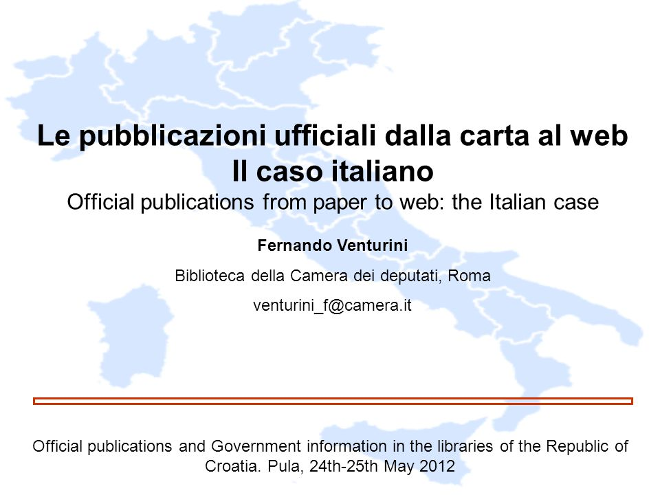 Le pubblicazioni ufficiali dalla carta al web Il caso italiano Official publications from paper to web: the Italian case Official publications and Government information in the libraries of the Republic of Croatia.