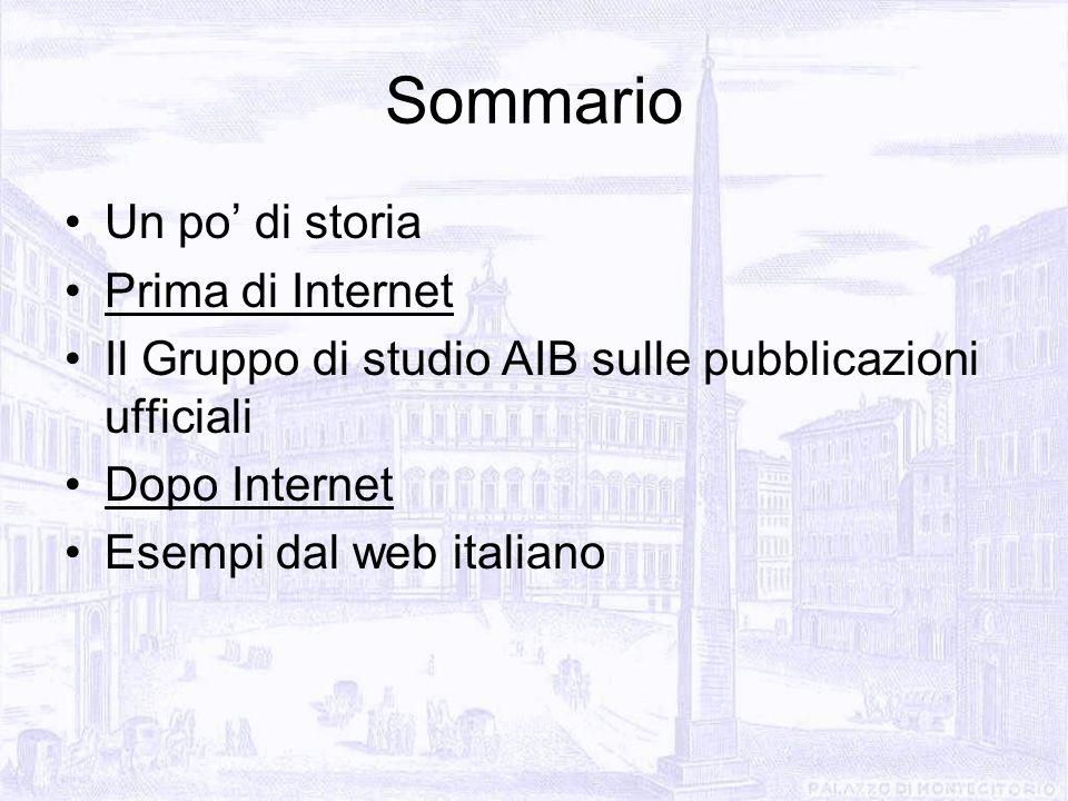 Sommario Un po di storia Prima di Internet Il Gruppo di studio AIB sulle pubblicazioni ufficiali Dopo Internet Esempi dal web italiano