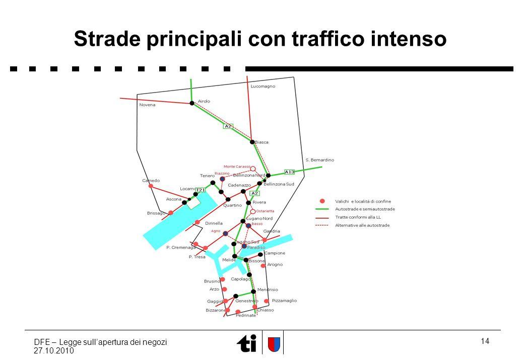 DFE – Legge sullapertura dei negozi 27.10.2010 14 Strade principali con traffico intenso