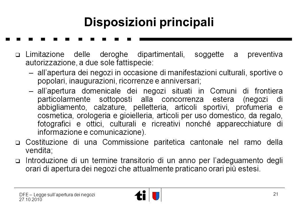 DFE – Legge sullapertura dei negozi 27.10.2010 21 Disposizioni principali Limitazione delle deroghe dipartimentali, soggette a preventiva autorizzazio