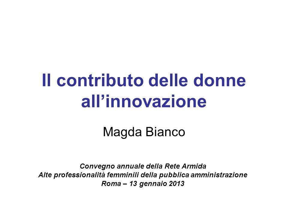Il contributo delle donne allinnovazione Magda Bianco Convegno annuale della Rete Armida Alte professionalità femminili della pubblica amministrazione