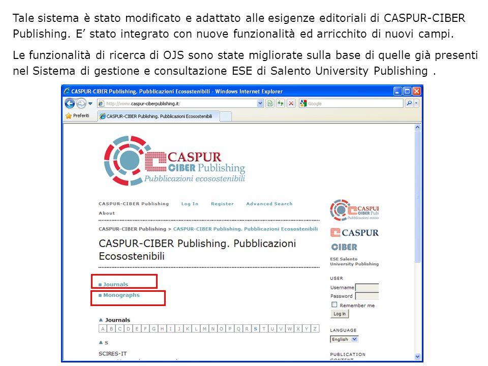 Tale sistema è stato modificato e adattato alle esigenze editoriali di CASPUR-CIBER Publishing. E stato integrato con nuove funzionalità ed arricchito