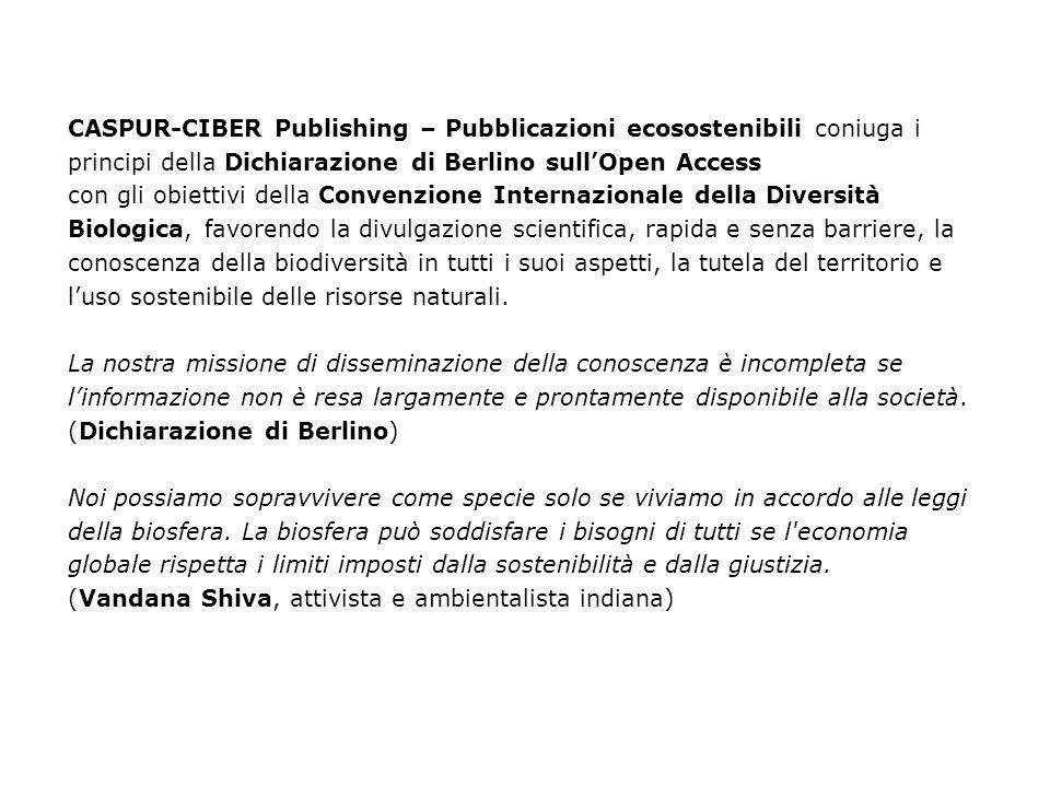 CASPUR-CIBER Publishing – Pubblicazioni ecosostenibili coniuga i principi della Dichiarazione di Berlino sullOpen Access con gli obiettivi della Conve