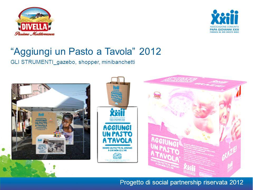 Locandine 30x42 Gazebo GLI STRUMENTI_gazebo, shopper, minibanchetti Aggiungi un Pasto a Tavola 2012 Progetto di social partnership riservata 2012